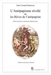 Henri-Joseph Dulaurens, L'Antipapisme révélé, ou les Rêves de l'antipapiste. Conte satirique (1767)