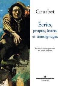 Gustave Courbet, Écrits, propos, lettres et témoignages