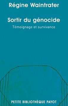 R. Waintrater, Sortir du génocide. Témoignage et survivance (rééd. poche)