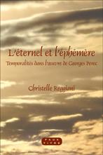 Chr. Reggiani, L'Eternel et l'éphémère. Temporalités dans l'oeuvre de Georges Perec