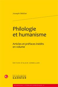 J. Bédier, Philologie et humanisme. Articles et préfaces inédites