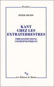 P. Szendy, Kant chez les extraterrestres. Philosofictions cosmopolitiques