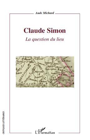 A. Michard, Claude Simon. La question du lieu