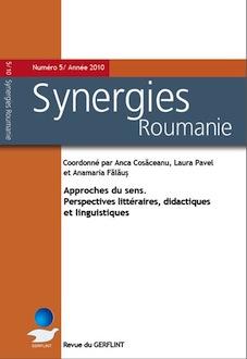 <em>Synergies Roumanie</em> n°5 (2010):  <em>Approches du sens. Perspectives littéraires, didactiques et linguistiques </em>