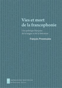 F. Provenzano, Vies et mort de la francophonie