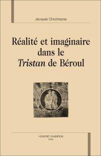 J. Chocheyras, Réalité et imaginaire dans le Tristan de Béroul