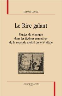 N. Grande, Le Rire galant. Usage du comique dans les fictions narratives de la seconde moitié du XVIIe siècle