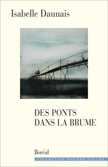 I. Daunais, Des ponts dans la brume