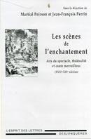 M. Poirson & J.-F. Perrin (dir.), Les Scènes de l'enchantement