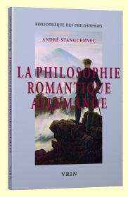 A. Stanguennec, La Philosophie romantique allemande