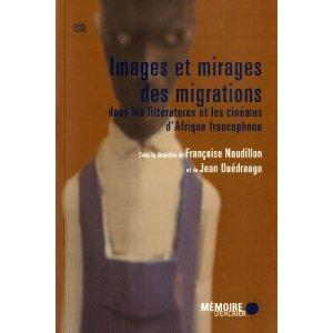 F. Naudillon, J. Ouédraogo (dir.), Images et mirages des migrations dans les littératures et les cinémas d'Afrique francophone