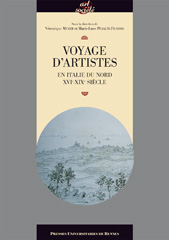 V. Meyer & M.-L. Pujalte-Fraysse, Voyage d'artistes en Italie du Nord XVIe-XIXe siècles