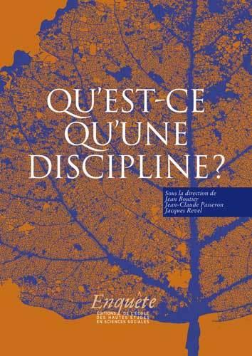 J. Boutier, J.-Cl. Passeron & J. Revel (dir.), Qu'est-ce qu'une discipline ?