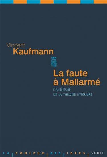 V. Kaufmann, La Faute à Mallarmé. L'aventure de la théorie littéraire