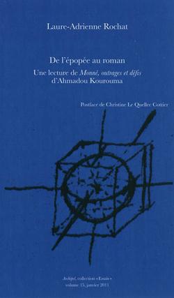 L.-A. Rochat, De l'épopée au roman. Une lecture de Moné, outrages et défis d'Ahmadou Kourouma