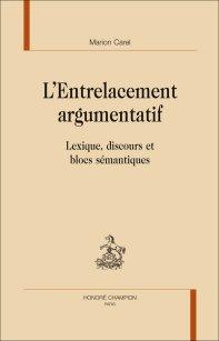 M. Carel, L'Entrelacement argumentatif. Lexique, discours et blocs sémantiques