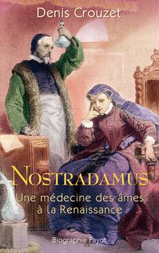 D. Crouzet, Nostradamus, une médecine des âmes à la Renaissance