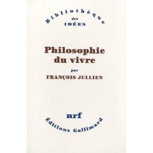 Fr. Jullien, Philosophie du vivre