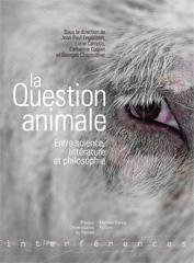J.-P. Engélibert, L. Campos, C. Coquio & G. Chapouthier (dir.), La Question animale