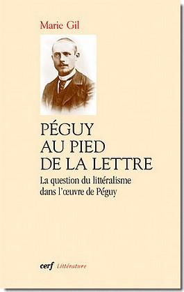 M. Gil, Péguy au pied de la lettre