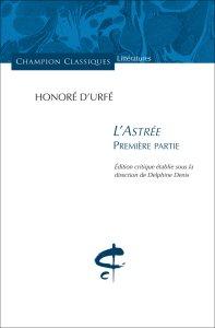 Honoré d'Urfé, L'Astrée. Première partie (Delphine Denis éd.)