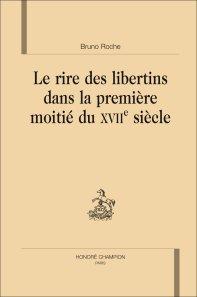 Br. Roche, Le Rire des libertins dans la première moitié du XVIIe siècle