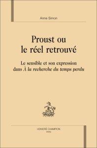 A. Simon, Proust ou le réel retrouvé. Le sensible et son expression dans À la recherche du temps perdu