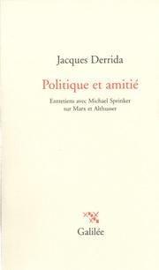 J. Derrida, Politique et amitié
