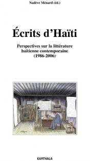 N. Ménard, Ecrits d'Haïti, Perspectives sur la littérature haïtienne contemporaine (1986-2006)