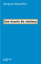 J. Rancière, Les écarts du cinéma