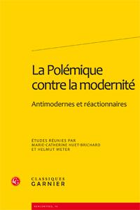 M.C. Huet-Brichard & H. Meter (dir.), La Polémique contre la modernité. Antimodernes et réactionnaires