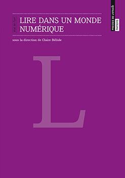 Cl. Bélisle (dir.), Lire dans un monde numérique