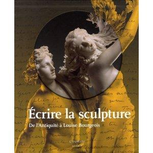 S. Mouquin, C. Barbillon (éd.), Écrire la sculpture. De l'Antiquité à Louise Bourgeois