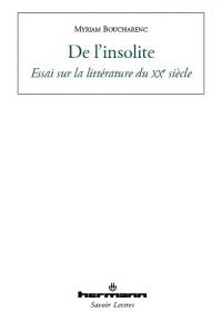 M. Boucharenc, De l'insolite. Essai sur la littérature du XXe siècle