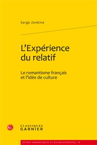 S. Zenkine, L'Expérience du relatif. Le romantisme français et l'idée de culture