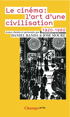 Le Cinéma : l'art d'une civilisation (1920-1960)