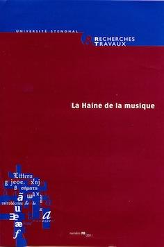 <em>Recherches &amp; Travaux</em> n°78, <em>La Haine de la musique</em>
