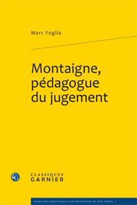 M. Foglia, Montaigne, pédagogue du jugement