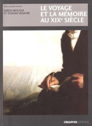 S. Moussa, S. Venayre (dir.), Le Voyage et la mémoire au XIXe siècle