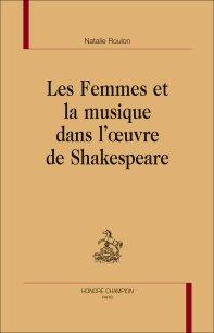 N. Roulon, Les Femmes et la musique dans l'oeuvre de Shakespeare