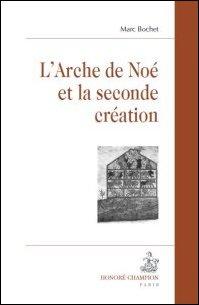 M. Bochet, L'Arche de Noé et la seconde création