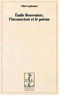 C. Laplantine, Émile Benveniste, l'inconscient et le poème