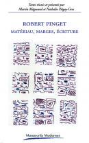 M. Mégevand & N. Piégay-Gros (dir.), Robert Pinget. Matériau, marges, écriture
