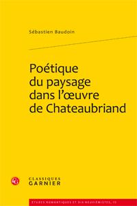 S. Baudoin, Poétique du paysage dans l'oeuvre de Chateaubriand