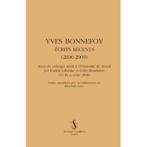 P. Labarthe & O. Bombarde (dir.), Yves Bonnefoy. Écrits récents (2000-2009)