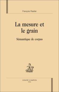 F. Rastier, La Mesure et le Grain. Sémantique de corpus
