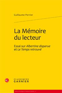 G. Perrier, La Mémoire du lecteur. Essai sur Albertine disparue et Le Temps retrouvé
