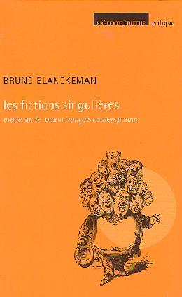 Br. Blanckeman, Les Fictions singulières