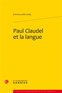 E. Kaës, Paul Claudel et la langue
