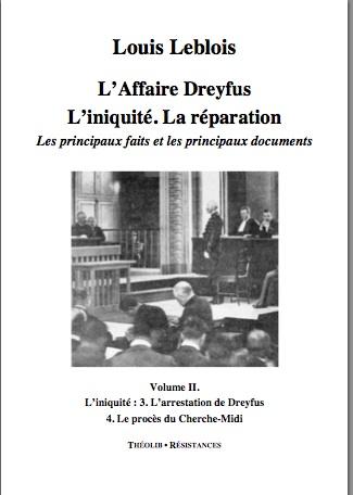 L. Leblois, L'Affaire Dreyfus.L'iniquité. La réparation. Les principaux faits et les principaux documents